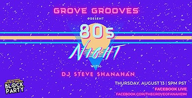 More Info for Grove Grooves | 80s Night with DJ Steve Shanahan