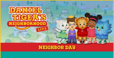 More Info for Daniel Tiger's Neighborhood Live: Neighbor Day