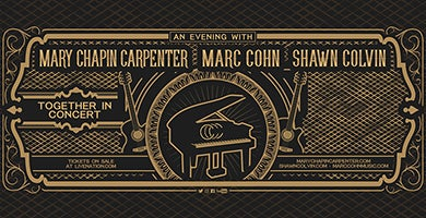 More Info for Mary Chapin Carpenter • Marc Cohn • Shawn Colvin