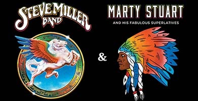 More Info for Steve Miller Band & Marty Stuart and His Fabulous Superlatives